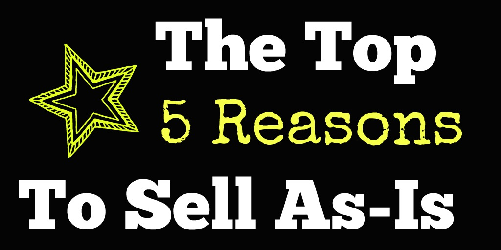 Top 5 reasons to sell as is