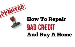 How to repair bad credit and buy a house