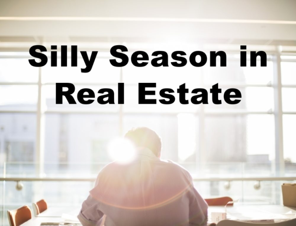 Silly Season in Real Estate