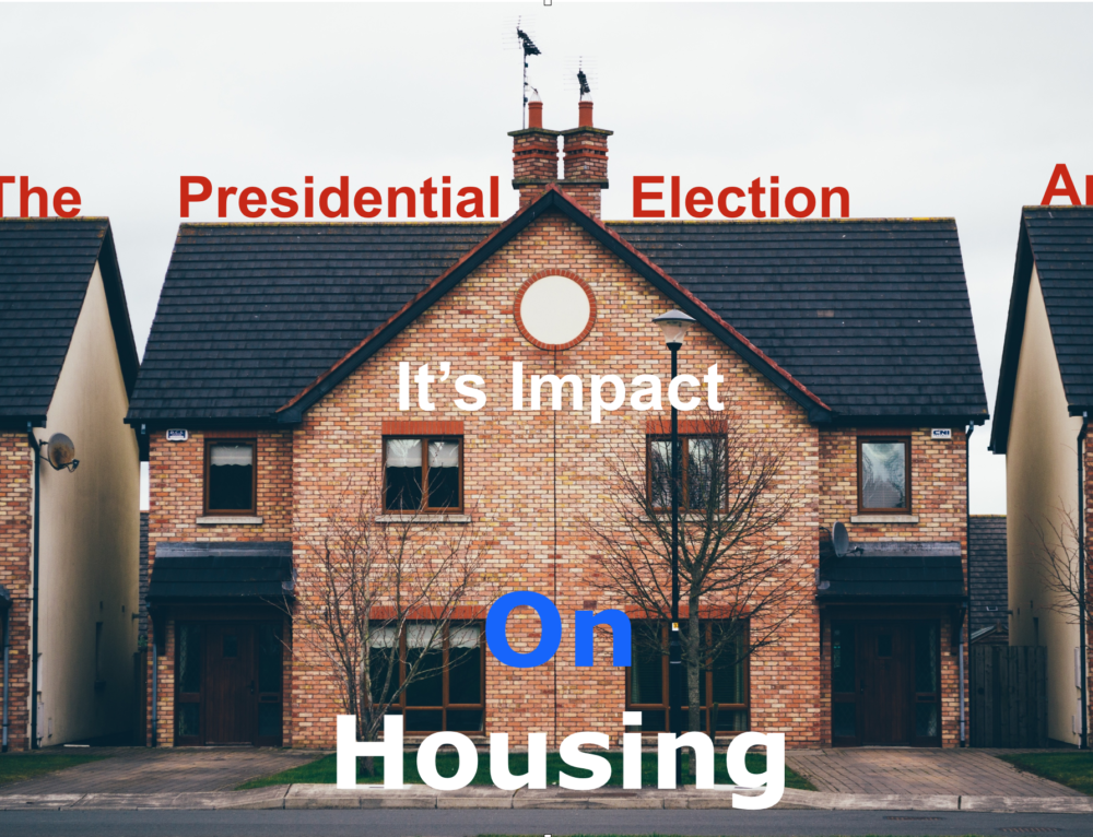 The Presidential Election and Its Impact on Housing